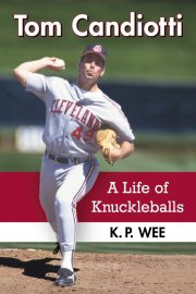 Tom Candiotti A Life of Knuckleballs